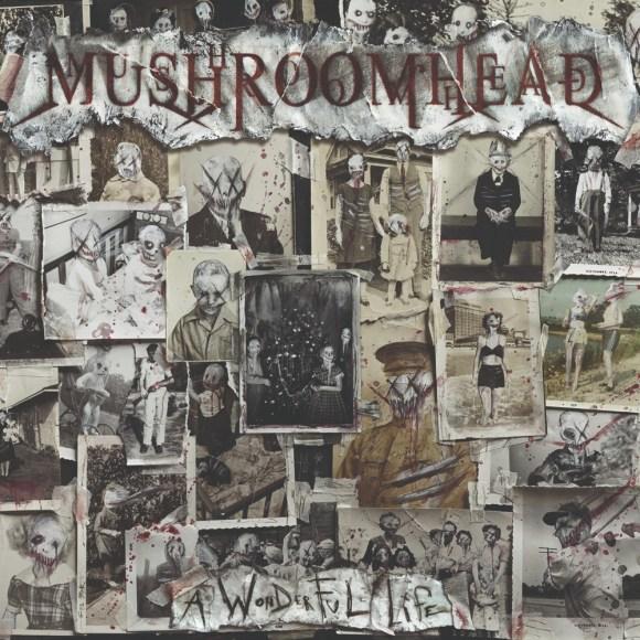 Mushroomhead – A Wonderful Life