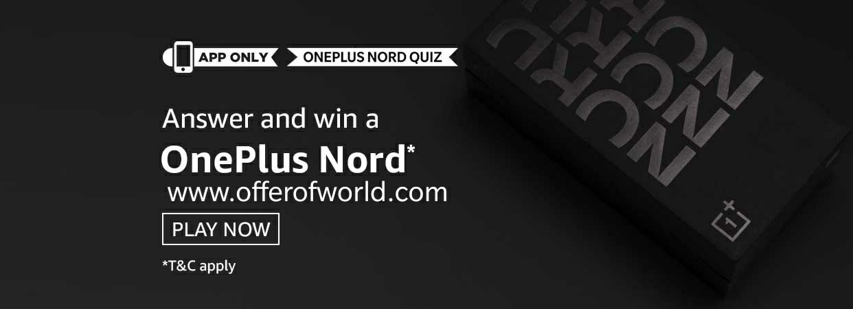 Amazon Oneplus Nord Quiz Answers Win Oneplus Nord Offer Of World