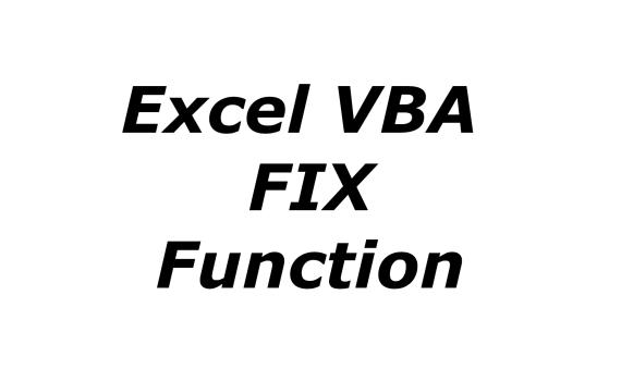 Excel VBA FIX function