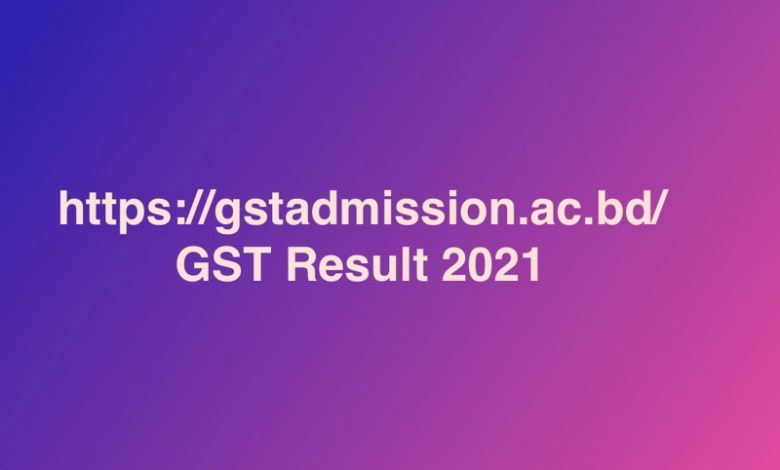 https://gstadmission.ac.bd/ GST Result 2021 PDF Download
