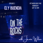 EP 2: On The Rocks with Jamie Wilson – Ely Buendia