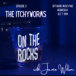 EP 3: On The Rocks with Jamie Wilson – The Itchyworms