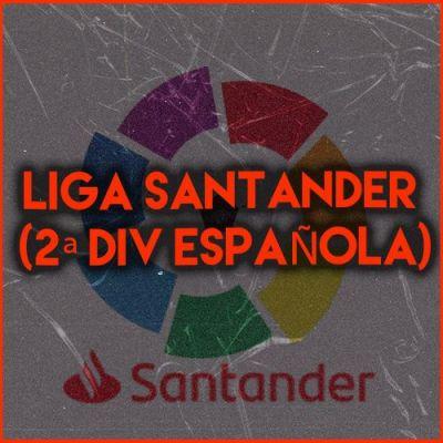 LIGA SANTANDER (2ª Div Española)