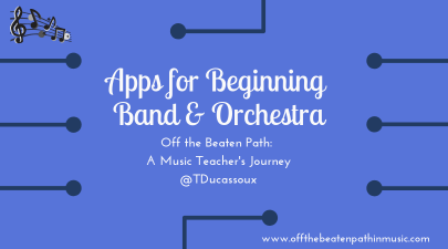 Apps for Beginning Band and Orchestra
