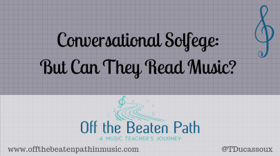 Conversational Solfege: But Can They Read Music?
