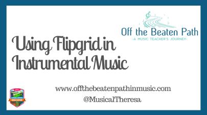 Using Flipgrid in Instrumental Music