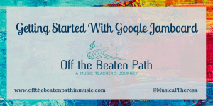 Getting Started with Google Jamboard