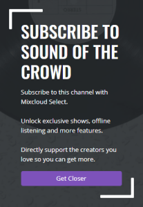 Subscribe to Sound of the Crowd on Mixcloud Select