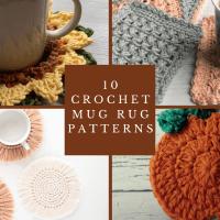 Ten Super Cute Mug Rug Crochet Patterns
