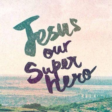 71204-Jesus-Our-Super-Hero