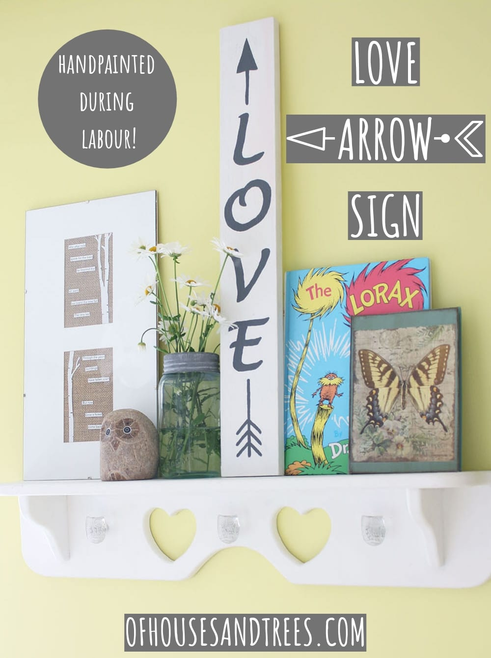 This love arrow sign was handpainted while I was in labour with my second child. Here's how you can make one too! Contractions not required...