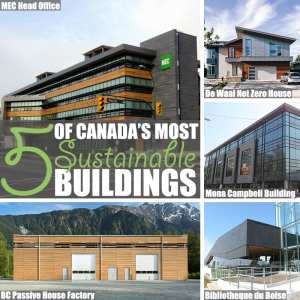 5 of Canada's Most Sustainable Buildings