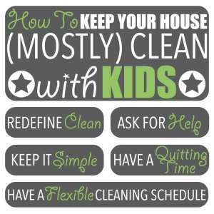 How to Keep Your House (Mostly) Clean with Kids