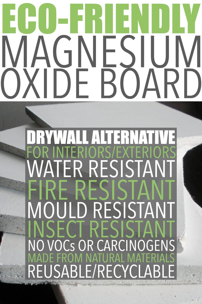 Eco Friendly Drywall Alternative | Magnesium oxide board is an eco-friendly drywall alternative made with naturally-occurring materials using an environmentally friendly process.