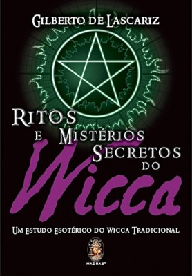 gilberto-de-lascariz-ritos-e-misterios-secretos-do-wicca-