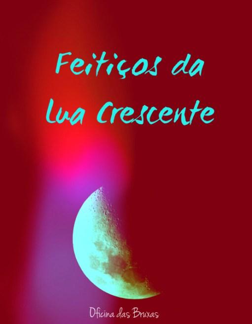 feitiços da lua crescente evolução feitiços da lua crescente proteção feitiços da lua crescente evolução feitiços da lua crescente para evoluir feitiços da lua crescente para proteger