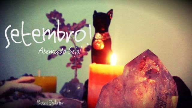 Setembro! Alivie seu Espírito e Revigore! Abra seu coração, alivie seu espírito!