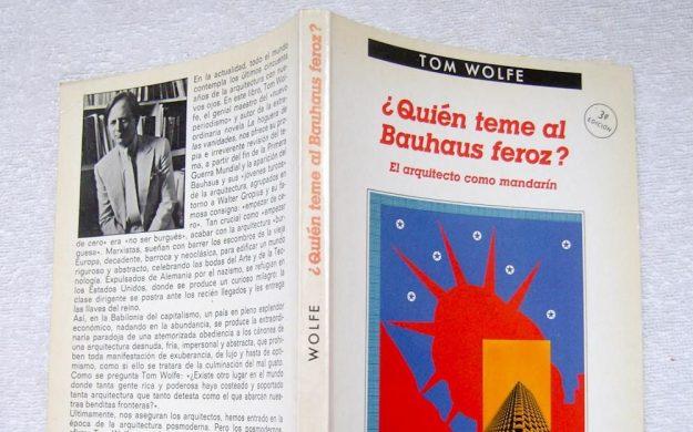 """""""¿Quién teme al Bauhaus feroz?"""" de Tom Wolfe"""