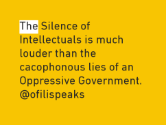The Silence of Intellectuals is much louder than the cacophonous lies of an Oppressive Government