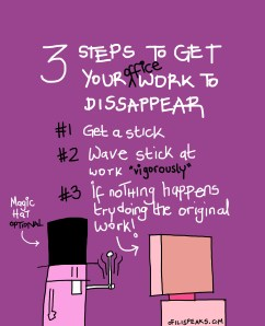 How To Make Work Disappear