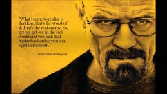 Breaking Bad: Fear Is The Real Enemy