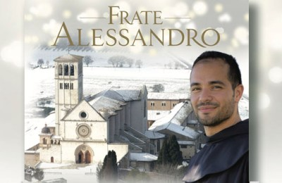 Friar Alessandro, a Voice from Assisi will Resound Once More All Over the World