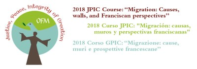 "2018 JPIC Course: ""Migration: Causes, walls, and Franciscan perspectives"""