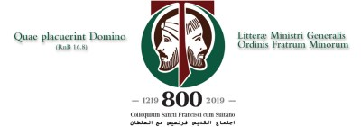 Letter of the General Minister on the  800th Anniversary of the Encounter between St. Francis and Sultan al-Malik al-Kāmil
