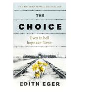"The Choice: Embrace the""    Possible""  Edith Eger   מה הבחירה הראויה ואיך עושים אותה"