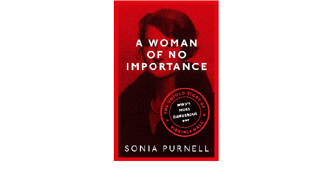 Sonia Purnell: a woman of no importance