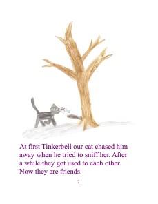 Unsere Katze Tinkerbell jagte ihn erst weg als er versuchte sie zu beschnuppern. Nach einer Weile gewöhnten sie sich aneinander. Jetzt sind sie Freunde.