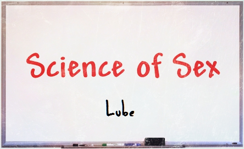science of sex lube