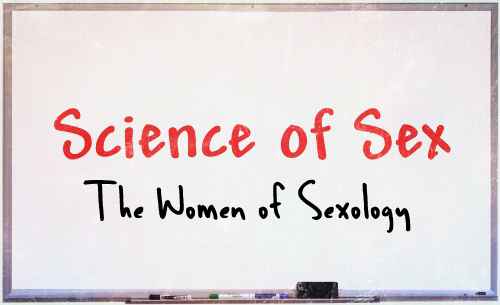 Science of Sex Women of Sexolofy