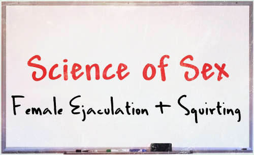 science of sex female ejaculation