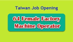 Taiwan-Job-Vacancy-for-Female-Machine-Operators