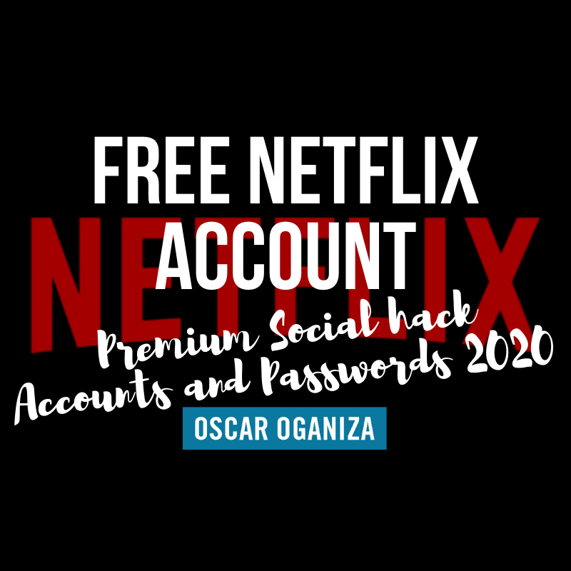Free Netflix Account Hack 2020 Update 100 Working
