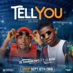 Download Music: DJ Swagnowo x T Classic – Tell You