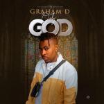 Download Music: Graham D – Only God