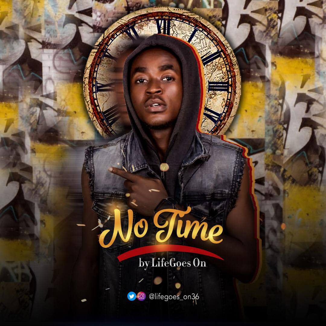 Download Music: Life Goes On – No Time