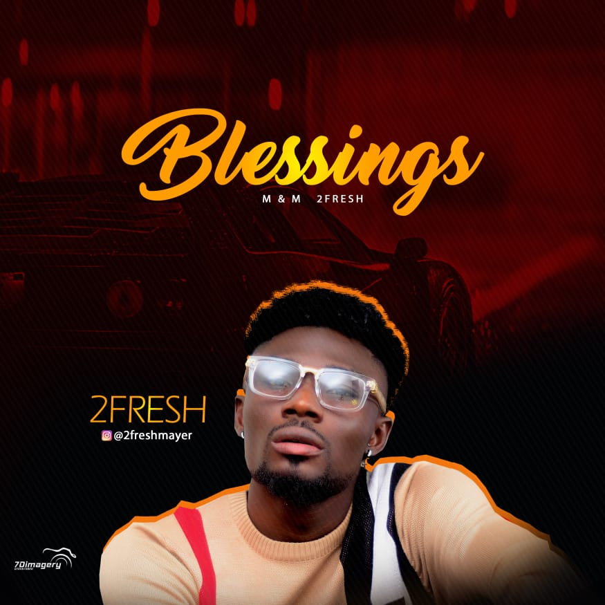 Download Music: 2fresh – Blessings