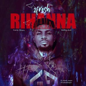 2fresh - Rihanna