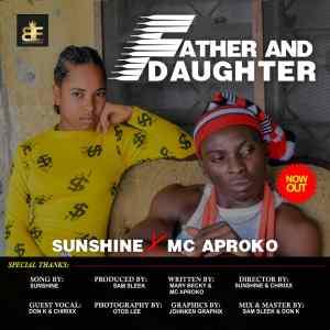 Sunshine x Mc Aproko - Father and Daughter