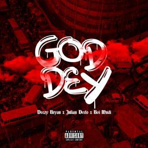 Deezy Bryan x Julian x Boi Mudi - God Dey