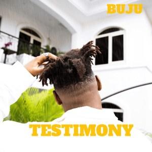 Buju - Testimony