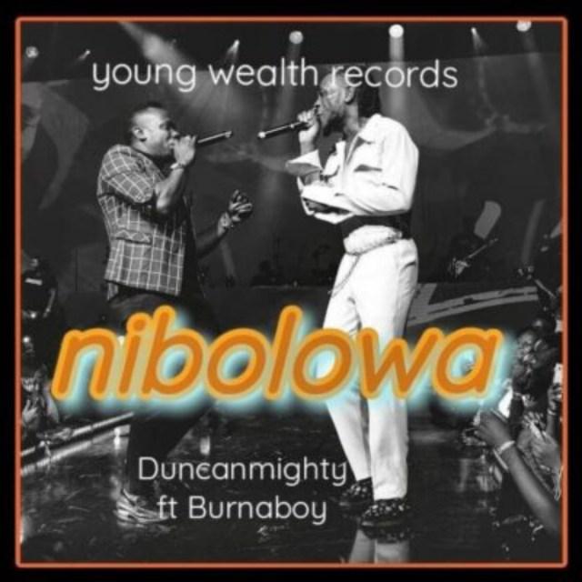 Duncan Mighty ft Burna Boy - Nibolowa