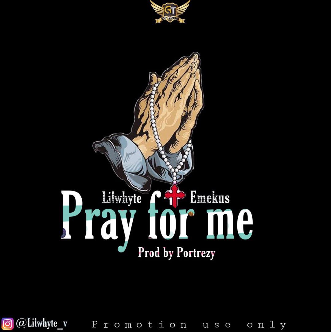 LilWhyte x Emekus - Pray For Me
