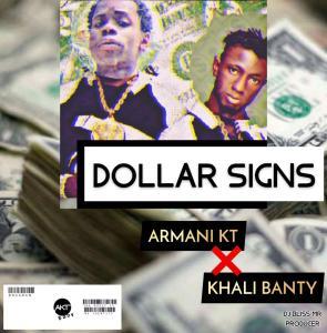 Armani KT x Khali Banty - Dollar Signs