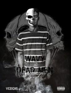 Wavy - Dead Men