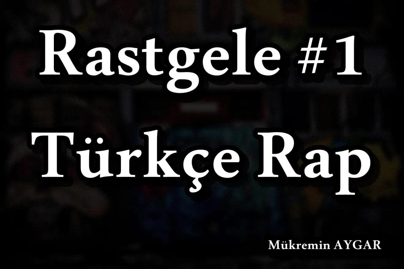 Rastgele #1 – Türkçe Rap