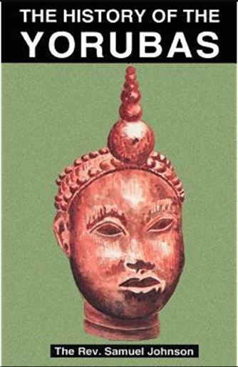 The History of the Yorubas By Samuel Johnson